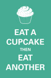 Eat A Cupcake Print