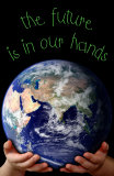 The Future Is In Our Hands Posters
