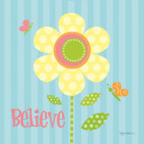 Believe Posters by Kathy Middlebrook