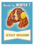 Ready for Winter  Stay Warm Dog Posters