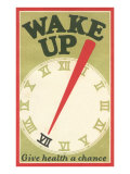 Wake Up, Give Health a Chance Premium Giclee Print