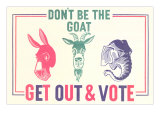 Don't Be the Goat, Vote Poster