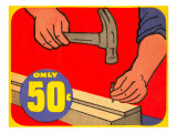 Only 50 Cents, Hammer and Nail Poster