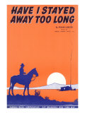 Have I Stayed Away Too Long Sheet Music Prints