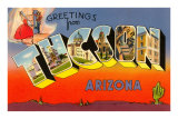 Greetings from Tuscon, Arizona Posters