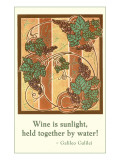 Wine is Sunlight, Motto, Art Deco Posters