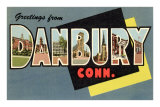 Greetings from Danbury, Connecticut Poster