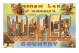 Copper Country, Michigan, grosses lettres Posters