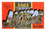 Greetings from Jackson, Michigan Posters