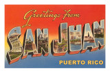 Greetings from San Juan, Puerto Rico Posters