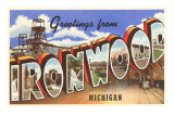 Souvenir de Ironwood, Michigan Posters