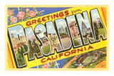Greetings from Pasadena, California Posters