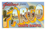 Greetings from Fargo, North Dakota Posters