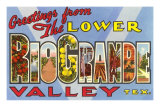 Greetings from the Lower Rio Grande Valley, Texas Prints