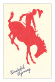 Wonderful Wyoming, Silhouette of Bronco Rider Posters