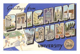 Greetings from Brigham Young University, Utah Prints