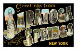 Greetings from Saratoga Springs, New York Prints