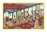 Greetings from Charleston, West Virginia Prints