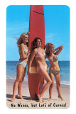 'No Waves but Lots of Curves' Three Surfer Girls Posters