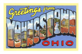 Greetings from Youngstown, Ohio Posters