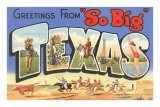 Greetings from So Big, Texas Posters