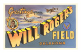 Greetings from Will Rogers Field, Oklahoma Posters