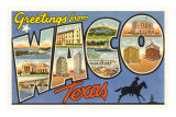 Greetings from Waco, Texas Posters