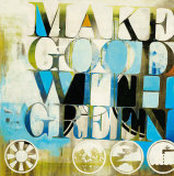 Make Good with Green Poster by K.c. Haxton