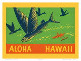 Flying Fish, Aloha Hawaii, c.1940 Poster