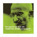 """Gandhi : """" Appliquer œil pour œil rend le monde aveugle """" Posters"""