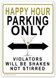 Happy Hour Parking Only.  Violators will be Shaken not Stirred Blikskilt
