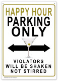 Happy Hour Parking Only.  Violators will be Shaken not Stirred Tin Sign