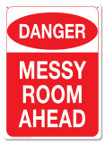 Danger Messy Room Ahead Tin Sign