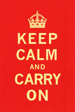 Keep Calm And Carry On - Restez calme et continuez Poster