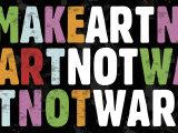 Make Art Not War Prints by Erin Clark