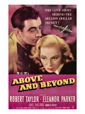 Above and Beyond, from Left, Robert Taylor, Eleanor Parker, 1952 Posters