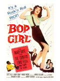 Bop Girl, Featured Center: Judy Tyler; Bottom Right Hand Corner Judy Tyler, Bobby Troup, 1957 Posters