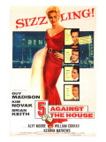 Five Against the House, with Kim Novak, Guy Madison, Brian Keith, Kerwin Mathews, Alvy Moore, 1955 Posters