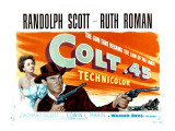 Colt .45, Ruth Roman, Randolph Scott, 1950 Photo