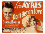 Don't Bet on Love, Lew Ayres, Ginger Rogers, 1933 Posters