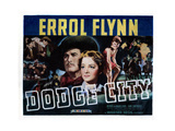 Dodge City, Bruce Cabot, Victor Jory, Errol Flynn, Guinn Williams, Olivia De Havilland, 1939 Posters