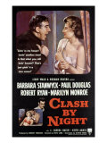 Clash by Night, Paul Douglas, Barbara Stanwyck, Marilyn Monroe, Keith Andes, Robert Ryan, 1952 Póster