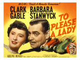 To Please a Lady, Barbara Stanwyck, Clark Gable, 1950 Posters