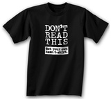 Don't Read This. Get Your Own T-shirts