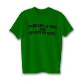 Make Like A Tree Shirts