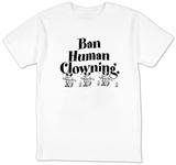 Ban Human Clowning Vêtement