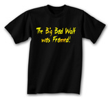 Big Bad Wolf Was Framed. T-Shirt