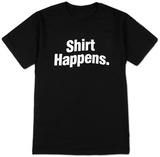 Shirt Happens T-Shirt