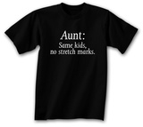 Aunt: Same Kids, No Stretch Marks. Shirts