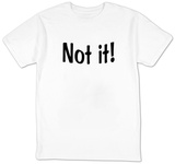 Not It! T-shirts